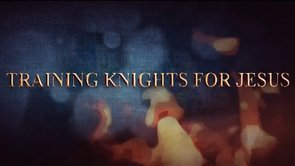 Training Knights for Jesus